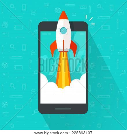 Startup Vector Concept, Flat Cartoon Rocket Or Rocketship Launch, Mobile Phone Or Smartphone, Idea O