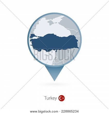 Map Pin With Detailed Map Of Turkey And Neighboring Countries.