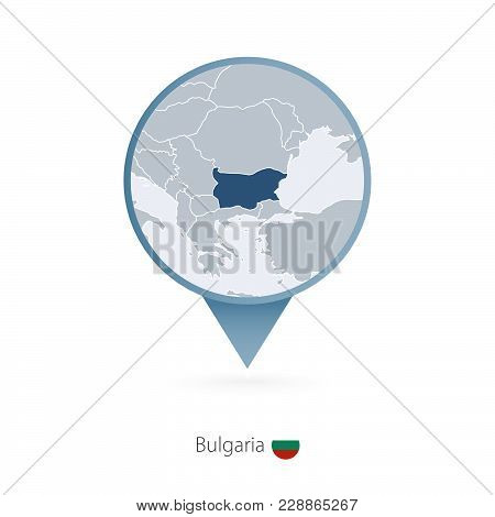 Map Pin With Detailed Map Of Bulgaria And Neighboring Countries.