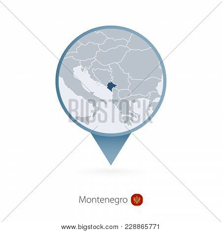 Map Pin With Detailed Map Of Montenegro And Neighboring Countries.
