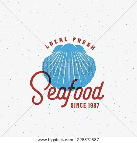Local Fresh Seafood. Abstract Vector Sign, Symbol Or Logo Template. Shell Sillhouette With Classy Re