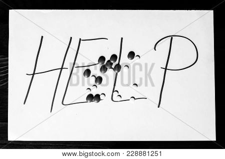 Help Sign Letters Written On Paper With Strong Pain Killer Pills Or Tablets Addiction Or Suicidal Co