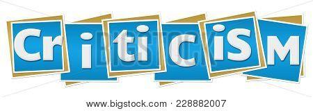 Criticism Text Alphabets Written Over Blue Background.