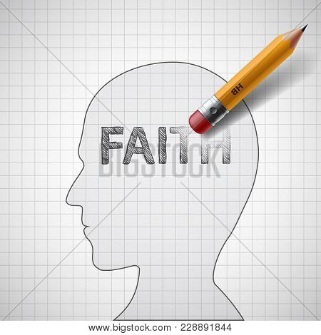 Pencil Erases The Word Faith In The Human Head. Stock Vector Illustration.