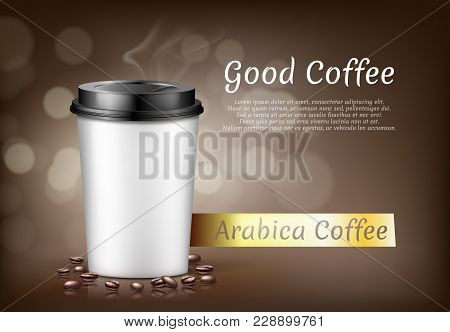 Vector Realistic Banner With Cup Of Arabica Coffee To Go And Beans, Cardboard Container For Hot Drin