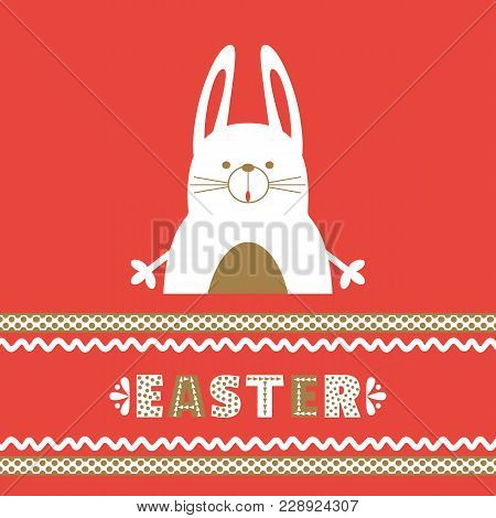 Happy Easter Holiday Card. Ornate Hand Lettering. Comic Cute Rabbit Bunny. Fancy Handdrawn Ornate Le