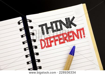 Handwriting Announcement Text Showing Think Different. Business Concept For Outside Box Creative Wri