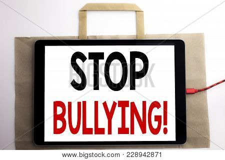 Handwriting Announcement Text Showing Stop Bullying. Business Concept For Prevention Problem Bully W