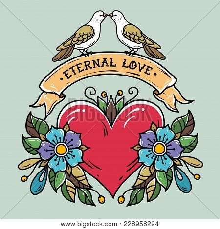 Red Heart With Roses, Leaves, Ribbon And Doves. Lettering Eternal Love On Ribbon. Two Doves Sit On R