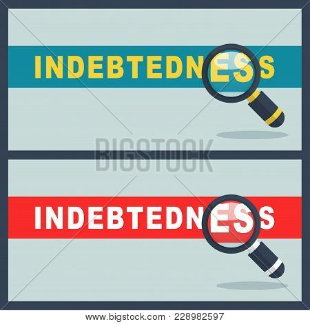 Illustration Of Indebtedness Word With Magnifier Concept