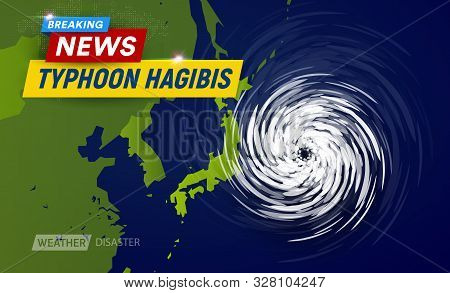 Super Typhoon Hagibis, 5 Category. Clouds Funnel On Map Near Japan, Most Powerful Typhoon In Japan,