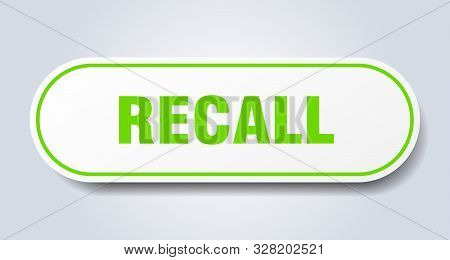 Recall Sign. Recall Rounded Green Sticker. Recall