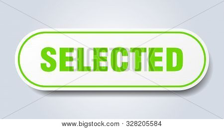 Selected Sign. Selected Rounded Green Sticker. Selected