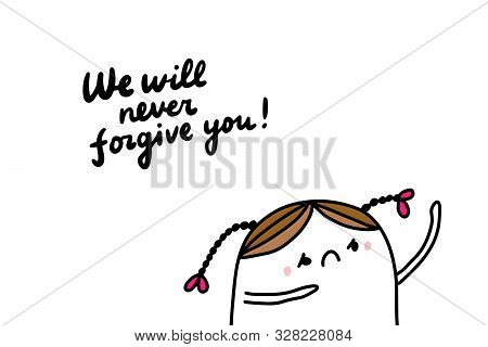 We Will Never Firgive You Hand Drawn Vector Illustration In Cartoon Comic Style Greta Thunberg Shout