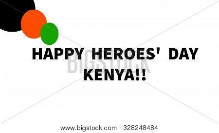 Nairobi, Kenya - October 12: Happy Heroes Day Kenya Words And Circles In Kenya Flag Colors Designed