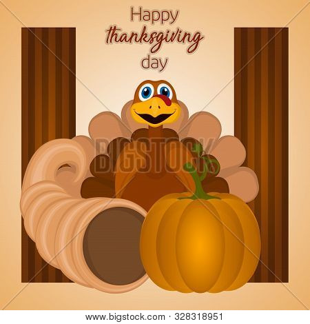 Happy Thanksgiving Day Card With A Turkey, Cornucopia And Pumpkin - Vector