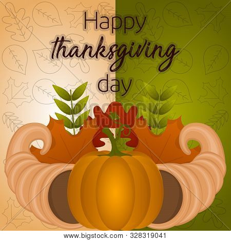Happy Thanksgiving Day Card With A Cornucopias, Pumpkin And Leaves - Vector