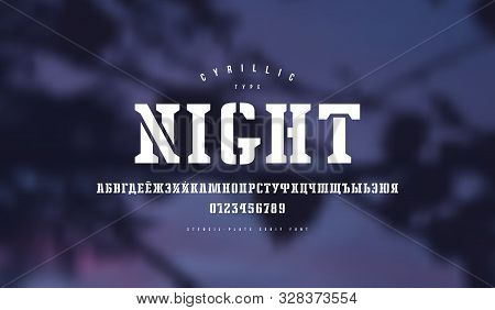 Cyrillic Stencil-plate Serif Font. Letters And Numbers For Logo And Emblem Design. White Print On Bl