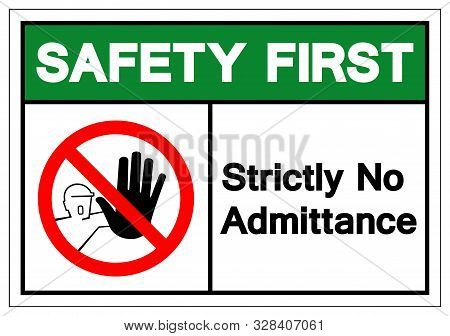 Safety First Strictly No Admittance Symbol Sign ,vector Illustration, Isolate On White Background La
