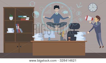 Bad Angry Boss Shouting At Employee With Loudspeaker. Office Man Doing Yoga To Calm Down The Stressf