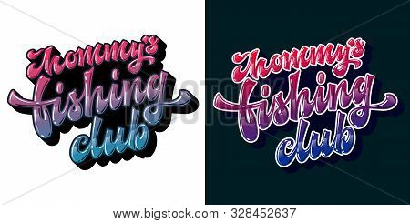 Set Of Modern Hand Drawn Lettering Design Phrase - Mommys Fishing Club. Colorfull Bright Glossy Effe