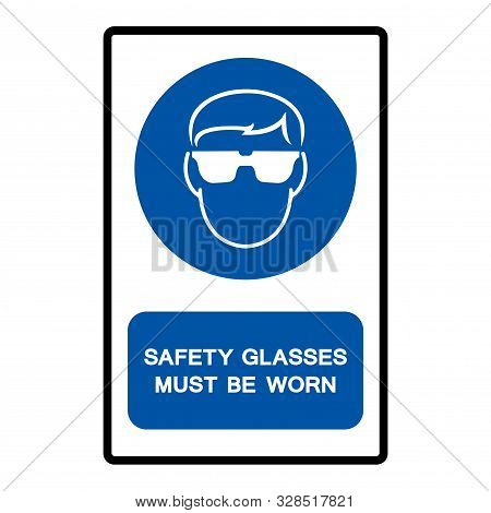 Safety Glasses Must Be Worn Symbol Sign Isolate On White Background,vector Illustration