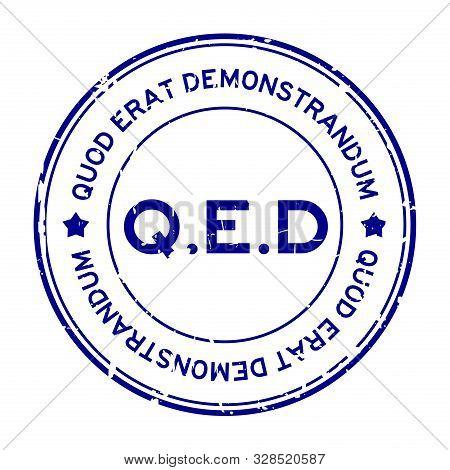 Grunge Blue Q.e.d. (abbreviation Of Quod Erat Demonstrandum) Word Round Rubber Seal Stamp On White B
