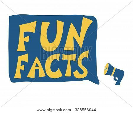 Fun Facts Quote With Speech Bubbles And Megaphone. Vector Stylized Text.