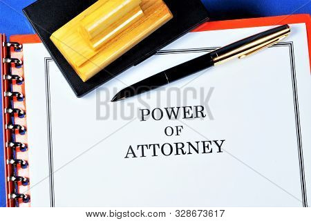 Power Of Attorney -- A Document, Written Authorization, To Represent Or Act On Behalf Of Another Per