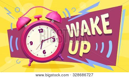 Wake Up Poster. Good Morning, Alarm Clock Ringing And Mornings Wakes. Waking Up Time Motivation Card