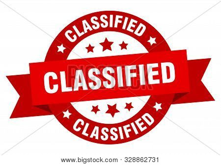 Classified Ribbon Sticker. Classified Round Red Sign
