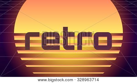 Synthwave Background. 80s Retro Style. Dark Futuristic Backdrop With Huge Shining Sun. Word Retro In