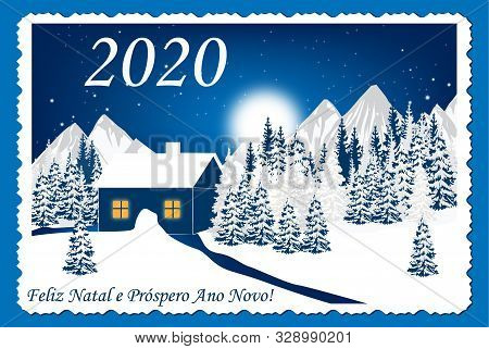 New Year Greeting Card With Text In Portuguese, With Classic Design: A Winter Landscape - A Cottage