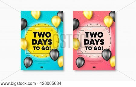 2 Days To Go Text. Flyer Posters With Realistic Balloons Cover. Special Offer Price Sign. Advertisin