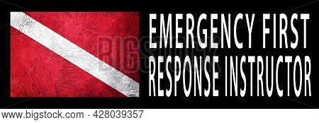 Emergency First Response Instructor, Diver Down Flag, Scuba Flag, Scuba Diving