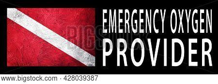 Emergency Oxygen Provider, Diver Down Flag, Scuba Flag, Scuba Diving
