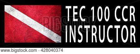 Tec 100 Ccr Instructor, Diver Down Flag, Scuba Flag, Scuba Diving