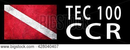 Tec 100 Ccr, Diver Down Flag, Scuba Flag, Scuba Diving