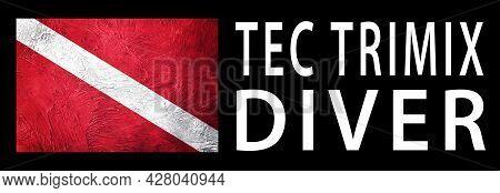 Tec Trimix Diver, Diver Down Flag, Scuba Flag, Scuba Diving