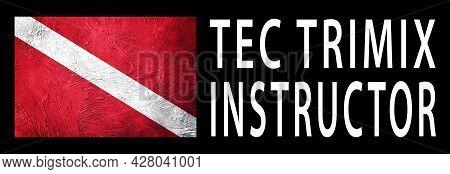 Tec Trimix Instructor, Diver Down Flag, Scuba Flag, Scuba Diving