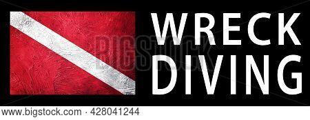 Wreck Diving, Diver Down Flag, Scuba Flag, Scuba Diving