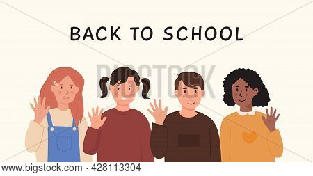 Schoolchildren Waving Hands And Saying Hi Or Bye To School. Diverse Kids Standing Together. Boys And
