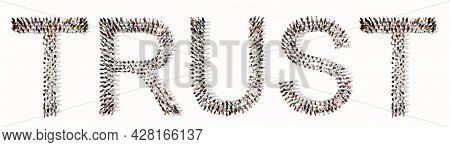 Concept conceptual large community of people forming TRUST word. 3d illustration metaphor for integrity,  honesty, business success, confidence, leadership, teamwork,  relationship and respect