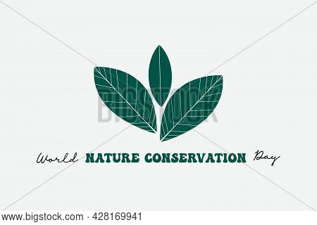 World Nature Conservation Day With Green Leaves Vector Illustration. Nature Conservation Day Celebra