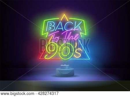 Back To The 90s Neon Sign, Bright Signboard, Light Banner. Vector Illustration. 90 S Retro Style Des
