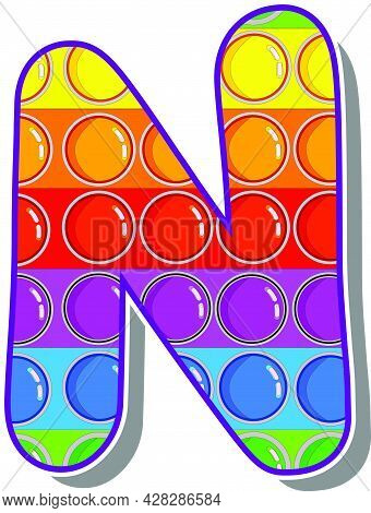 Letter N. Rainbow Colored Letters In The Form Of A Popular Children's Game Pop It. Bright Letters On