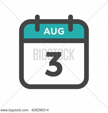 August 3 Calendar Day Or Calender Date For Deadline And Appointment