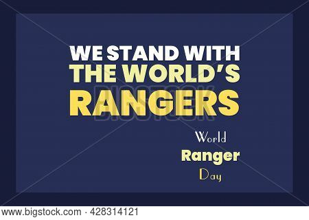We Stand With The World's Rangers. World Ranger Day.