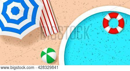Round Pool, Beach Umbrella, Life Buoy, Beach Chair And Beach Ball. Top View. Hello Summer Concept