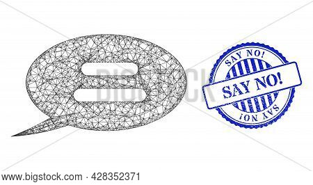 Vector Net Text Message Wireframe, And Say No Exclamation Blue Rosette Rubber Seal Print. Crossed Ca